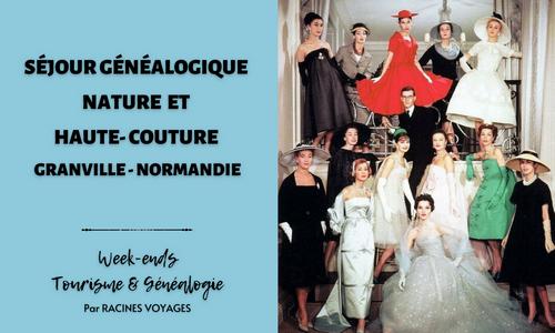 Tourisme & Généalogie - Nature et Haute-couture - Granville