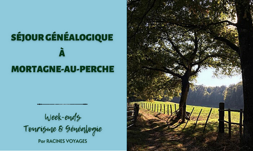 Tourisme & Généalogie - Séjour généalogique à Mortagne-au-Perche