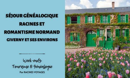 Tourisme & Généalogie - Week-end Racines et romantisme normand