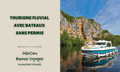 Tourisme fluvial avec bateaux sans permis - Racines Voyages