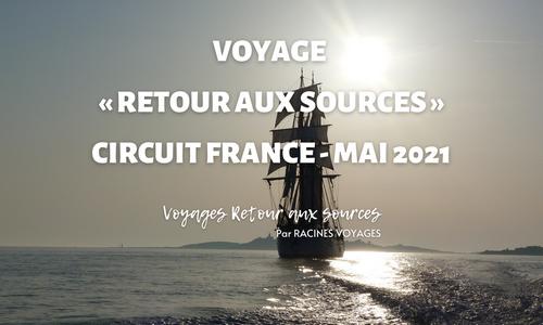 Voyage « Retour aux sources » – Circuit France mai 2021 - Racines Voyages