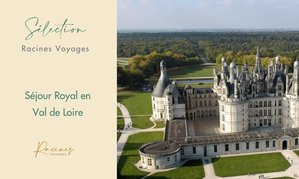 sejour slow tourisme agence racines voyages france Val de Loire