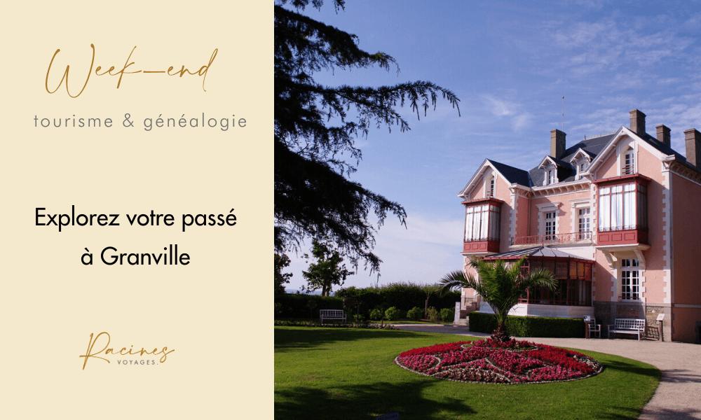 week-end tourisme genealogie granville agence racines voyages
