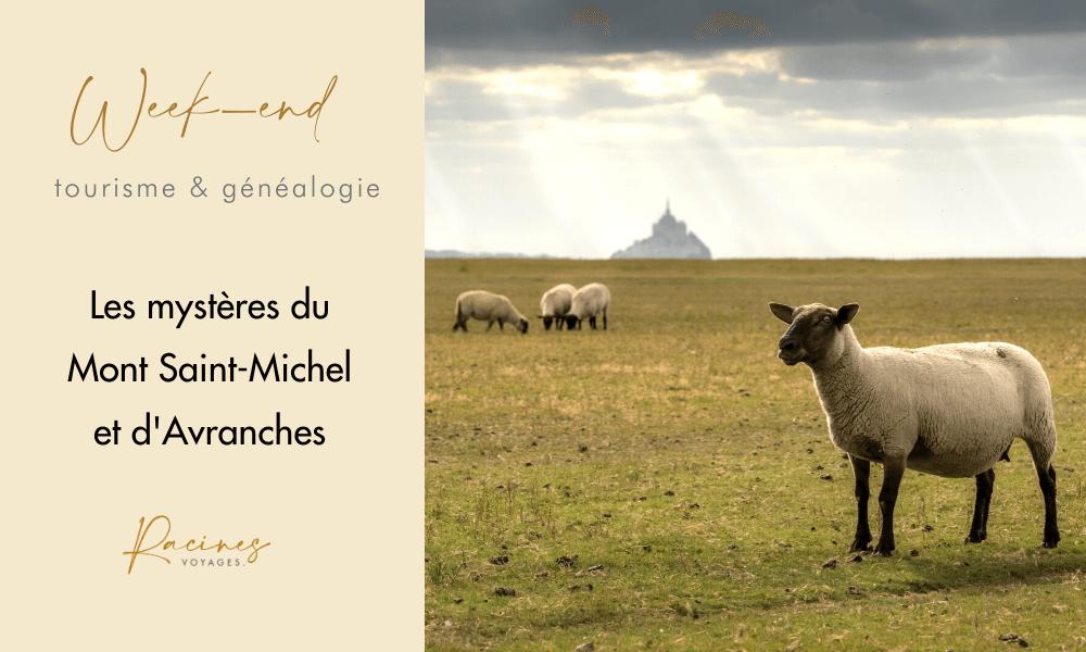 week-end tourisme genealogie mont saint michel agence racines voyages