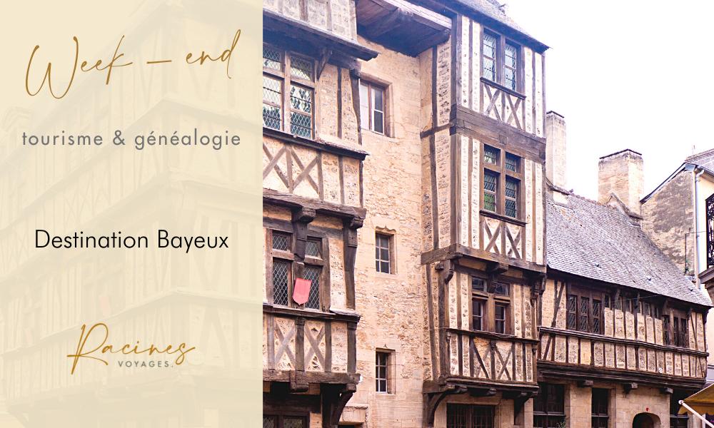 Séjour généalogique : Ressourcement et histoire à Bayeux
